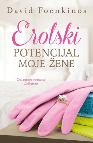 Naslovna > Knjige > Erotski potencijal moje žene - David Foenkinos