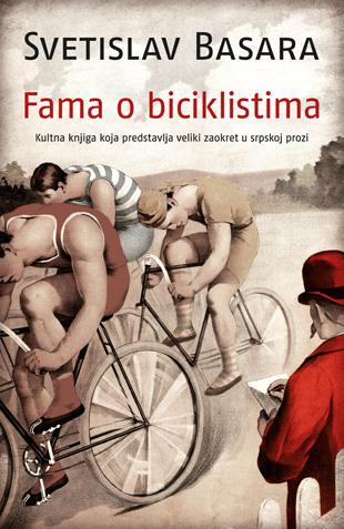 Preporučite knjigu - Page 4 Fama_o_biciklistima-svetislav_basara_v