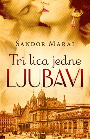 Knjizevna kritika Tri_lica_jedne_ljubavi-sandor_marai_v