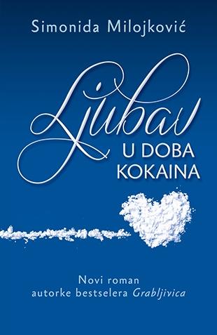 ljubav_u_doba_kokaina-simonida_milojkovi