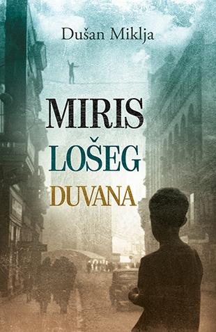 Nova izdanja knjiga Miris_loseg_duvana-dusan_miklja_v