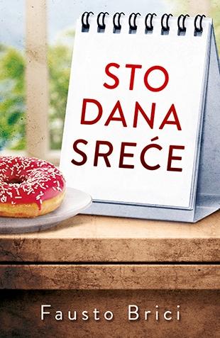 Nova izdanja knjiga - Page 4 Sto_dana_srece-fausto_brici_v