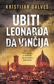 Nova izdanja knjiga - Page 6 Ubiti_leonarda_da_vincija-kristijan_galves_s
