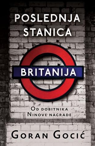 Preporučite knjigu - Page 6 Poslednja_stanica_britanija-goran_gocic_v