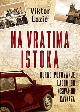 Nova izdanja knjiga - Page 3 Na_vratima_istoka-viktor_lazic_v